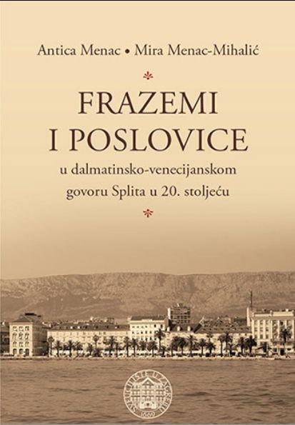 Frazemi i poslovice u dalmatinsko-venecijanskom govoru Splita u 20. stoljeću