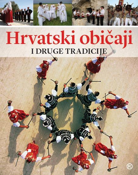 Hrvatski običaji i druge tradicije