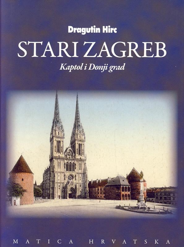 Stari Zagreb: Kaptol i Donji grad