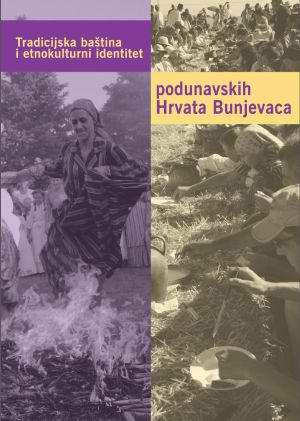 Tradicijska baština i etnokulturni identitet podunavskih Hrvata Bunjevaca