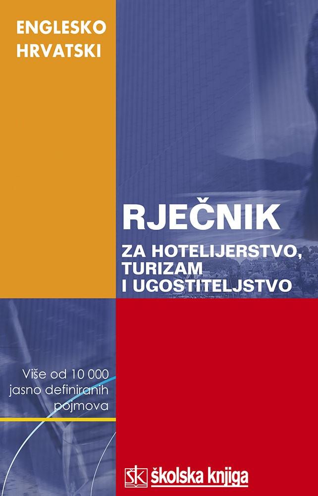Englesko-hrvatski rječnik za hotelijerstvo, turizam i ugostiteljstvo