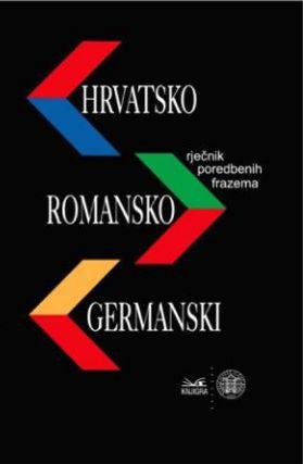 Hrvatsko - romansko - germanski rječnik poredbenih frazema
