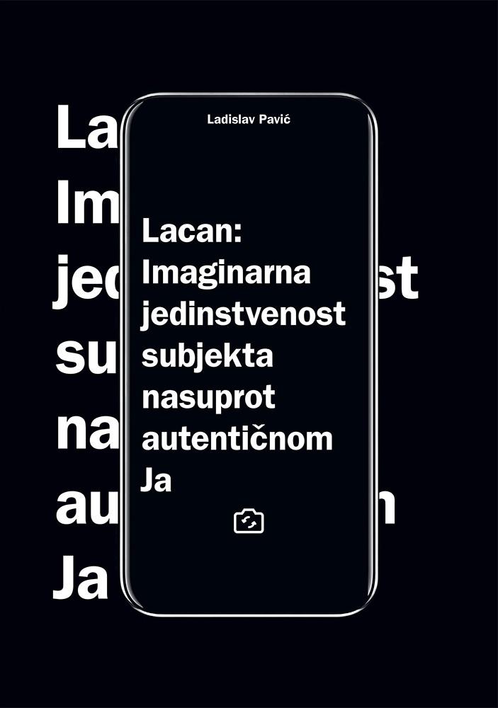 Lacan: Imaginarna jedinstvenost subjekta nasuprot autentičnom Ja