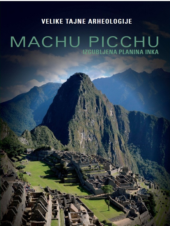 Velike tajne arheologije: Machu Picchu