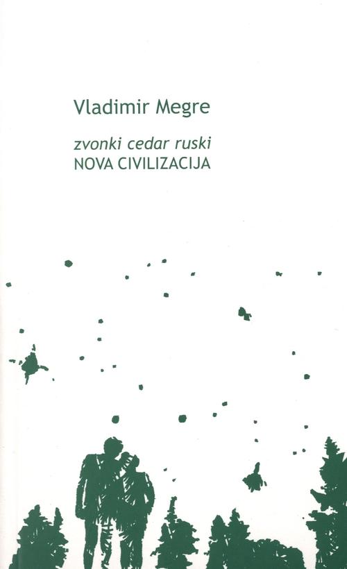 Zvonki cedar ruski: Nova civilizacija