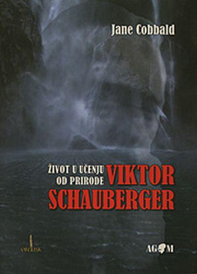 Viktor Schauberger: Život u učenju od prirode