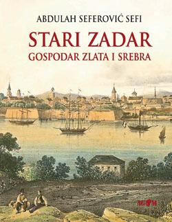 Stari Zadar gospodar zlata i srebra
