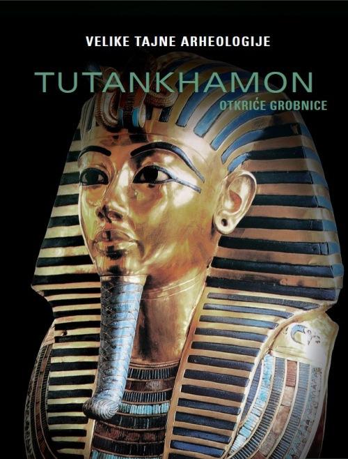 Velike tajne arheologije: Tutankhamon