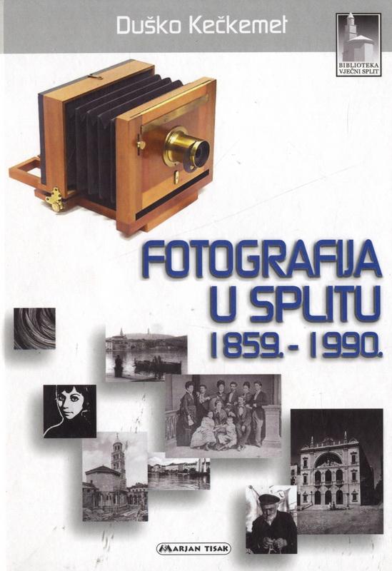 Fotografija u Splitu 1859.-1990.