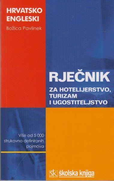 Hrvatsko-engleski rječnik za hotelijerstvo, turizam i ugostiteljstvo