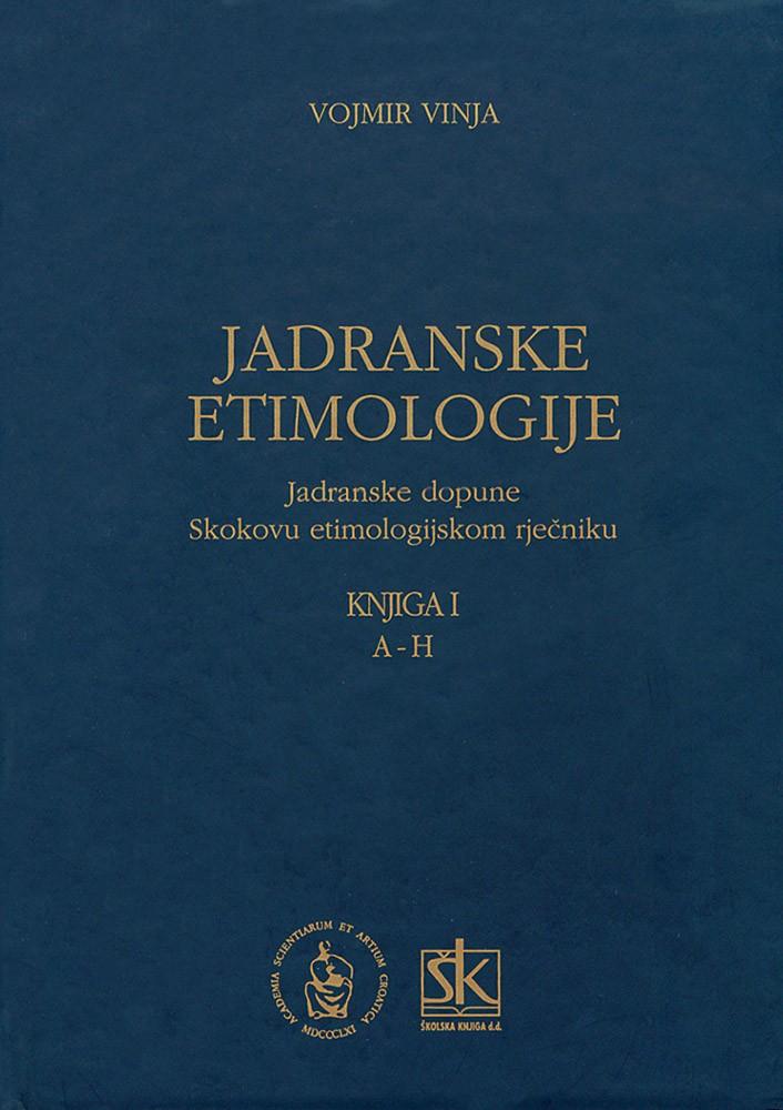 Jadranske etimologije, knjiga I
