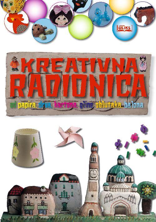 Kreativna radionica od papira, drva, kartona, gline, oblutaka, balona