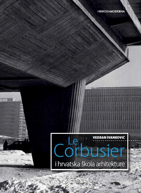Le Corbusier i hrvatska škola arhitekture