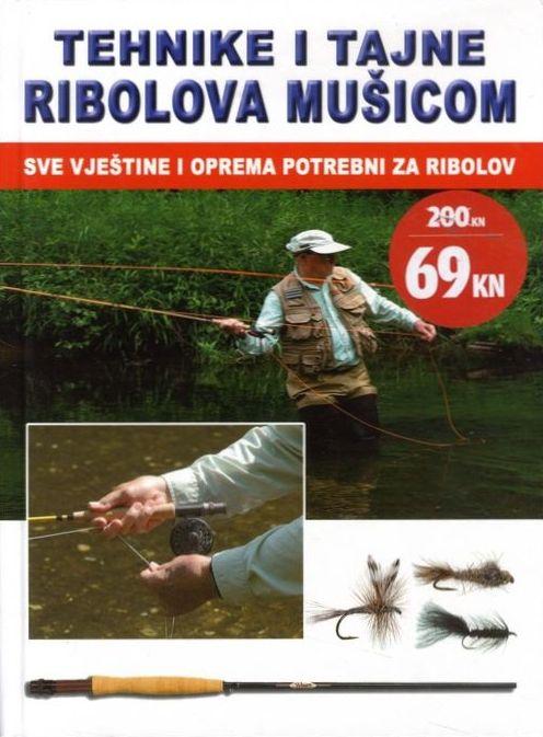 Tehnike i tajne ribolova mušicom